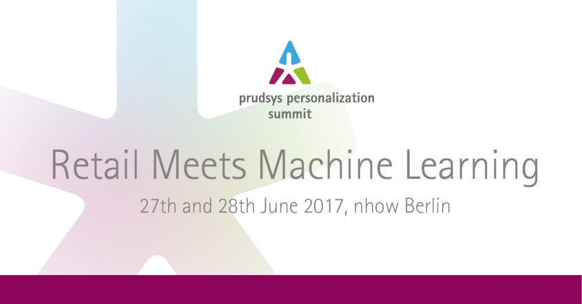prudsys personalization summit 2017 | Retail Meets Machine Learning